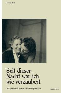 Cover SeitdieserNacht_Frauenliebende Frauen über 70_Corinne Rufli